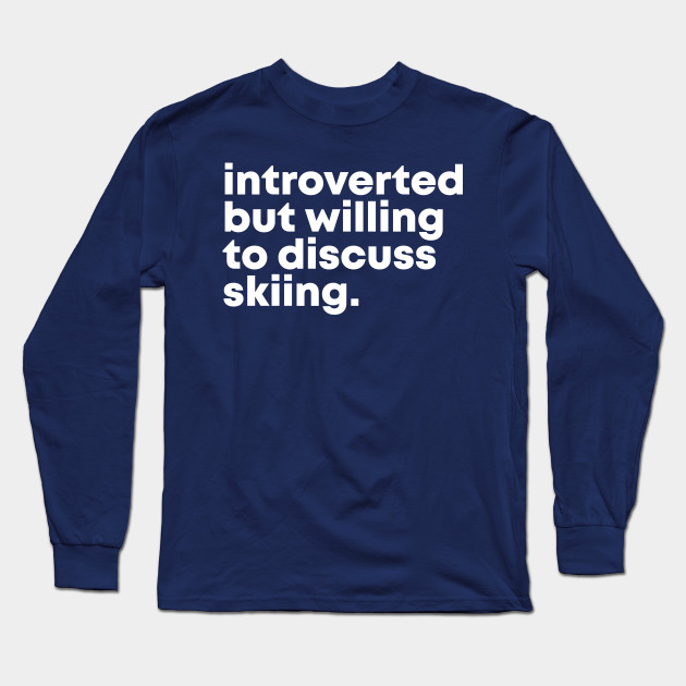 Ski Design Introverted but willing to discuss skiing