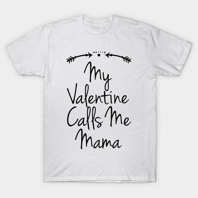 898161aec50 Womens Mom Valentines Day Shirt My Valentine Calls Me Mama - Mama ...