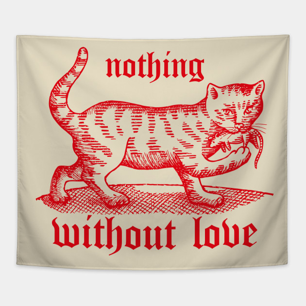 CAT   Nothing Without Love