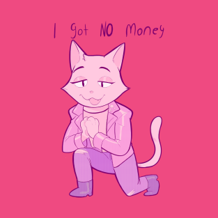 I got NO money t-shirts