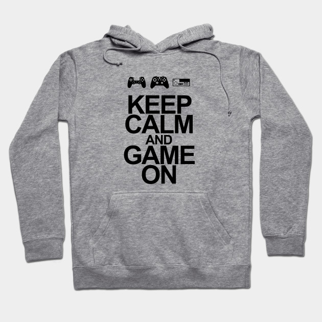 Keep Calm And Game On Hoodie