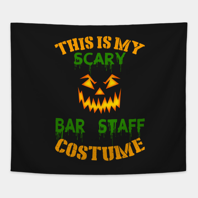 This Is My Scary Bar Staff Costume