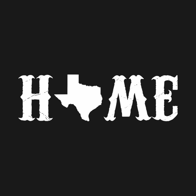 Texas Home Design Art Quote Silhouette - Texas Is My Home - T-Shirt on south carolina home logo, oklahoma home logo, denton logo, houston logo, las vegas home logo, amarillo logo, corpus christi logo, richmond home logo, lubbock logo, lexington home logo, legacy home logo, north dakota logo, kentucky home logo, new mexico logo, nc home logo, nebraska home logo, california home logo, fort worth logo, pennsylvania logo, montana home logo,