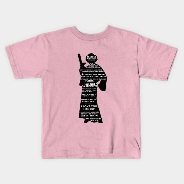 7202a4c5 Leia Quotes - Star Wars - Kids T-Shirt | TeePublic
