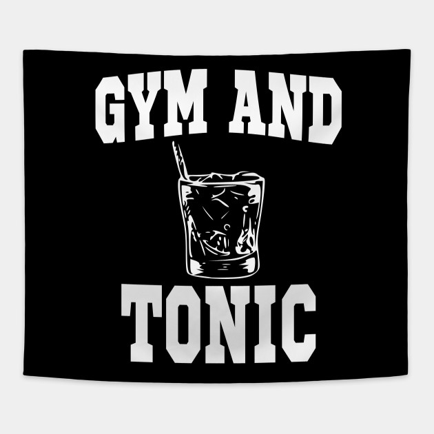 f1ba20fe2 Gym and Tonic Workout Drinking Funny T-Shirt - Gym And Tonic ...