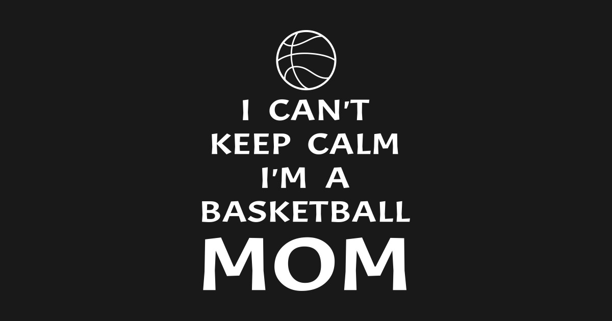 022761ea I Can't Keep Calm I'm A Basketball Mom Player Mother Gift Kids T-Shirt