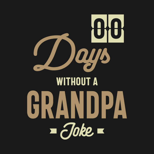 Mens Zero Days Without a Grandpa Joke Gift