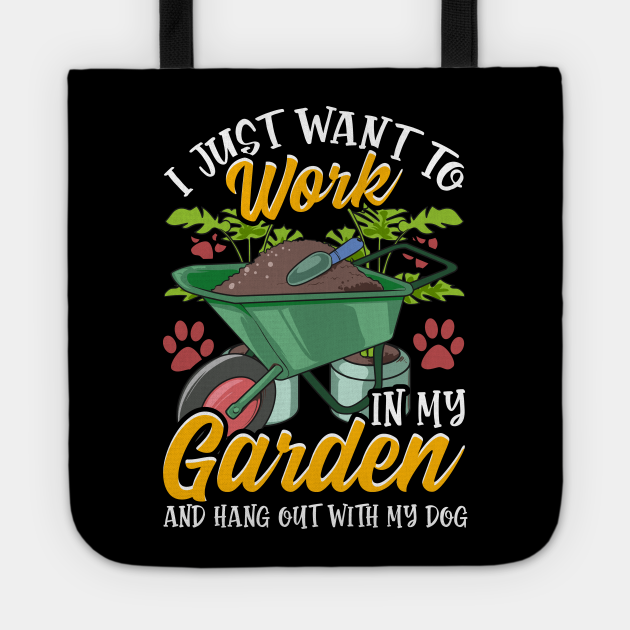 Work In My Garden And Hangout With My Dog Funny Pet Dog Gift