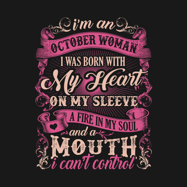 I'm A October Woman I Was Born With My Heart On My Steeve T-Shirt & Hoodie
