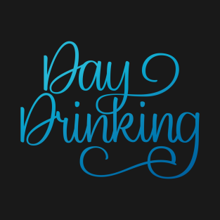 Day Drinking t-shirts