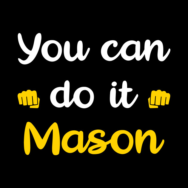 You Can Do It Mason