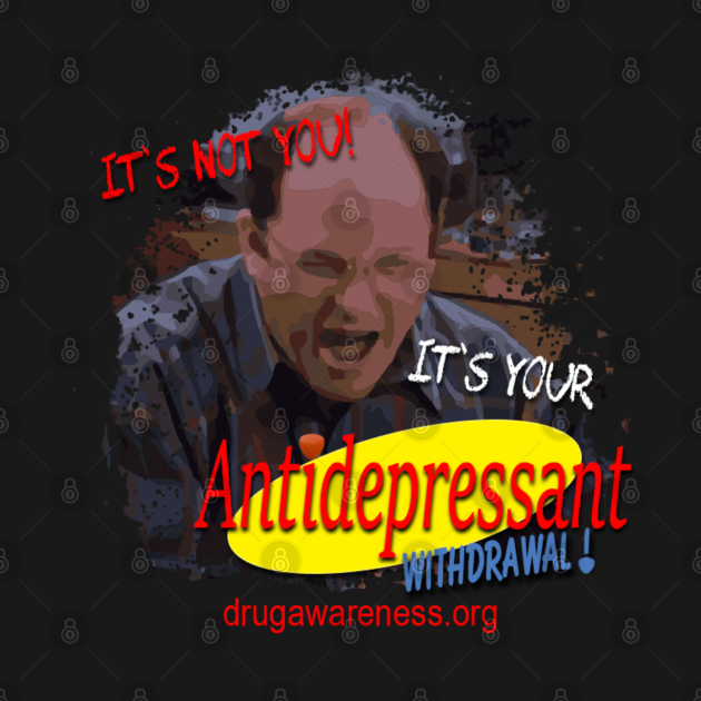 It's not you it's your Antidepressant Withdrawal