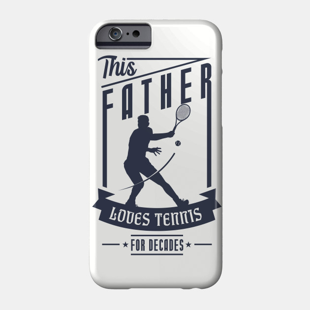 Father Loves Tennis for Father's Day gift Phone Case
