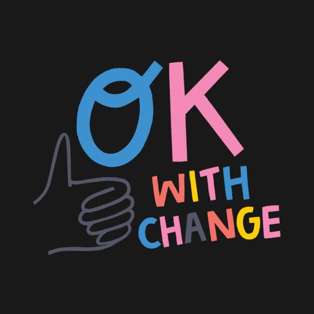 OK with Change