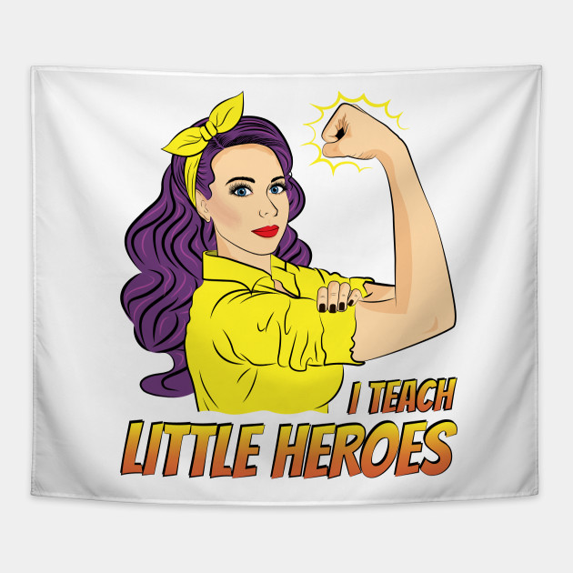 Super Teacher I Teach Little Heroes - Super Teacher - Tapestry ...