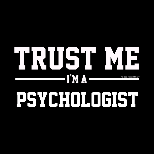Trust Me Im A Psychologist. Cool Gift Idea