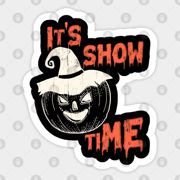 Halloween 2020 Show Times Scary Pumpkin Show Time Funny Halloween   Pumpkin Halloween