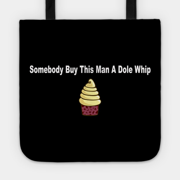 Somebody Buy This Man a Dole Whip