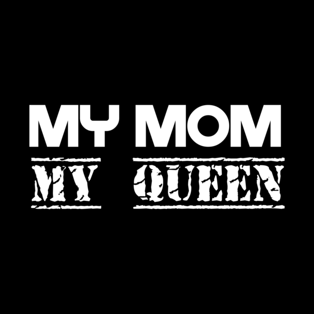 my mom my queen mother day