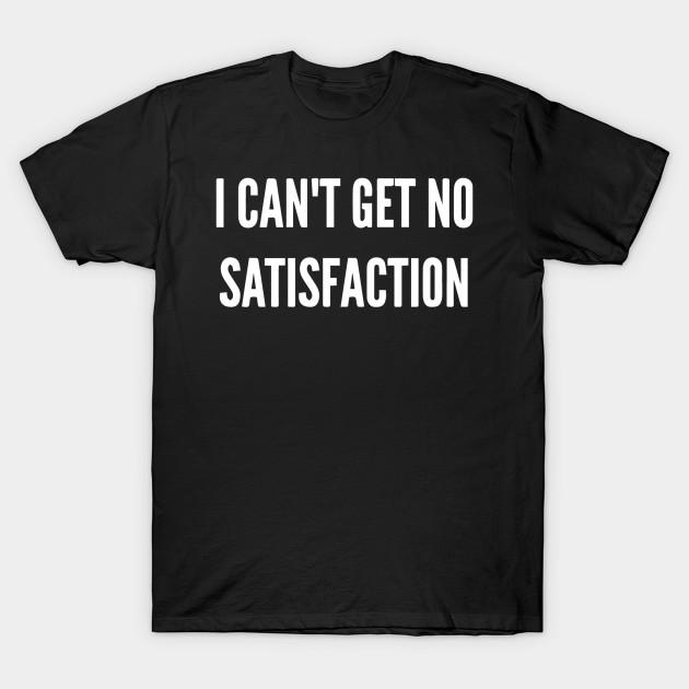 548ea9fa29d14 I Can't Get No Satisfaction