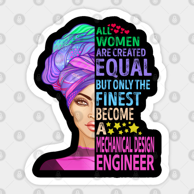 The Finest Become Mechanical Design Engineer Mechanical Design Engineer Sticker Teepublic
