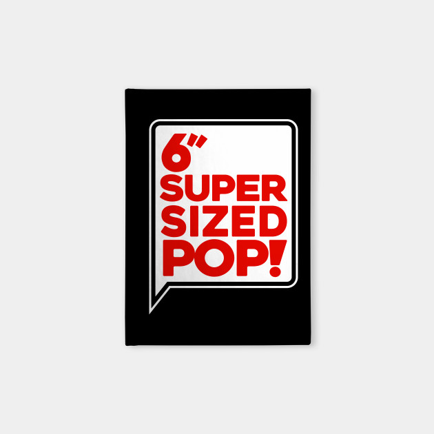 Super Size Pop