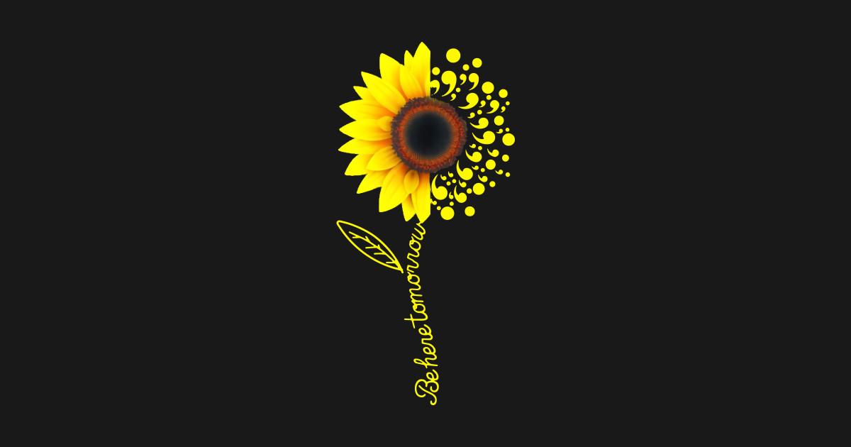 Be Here Tomorrow Sunflower Semicolons T Shirt - Sunflower ...