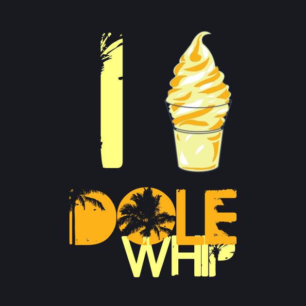 I Love Dole Whip
