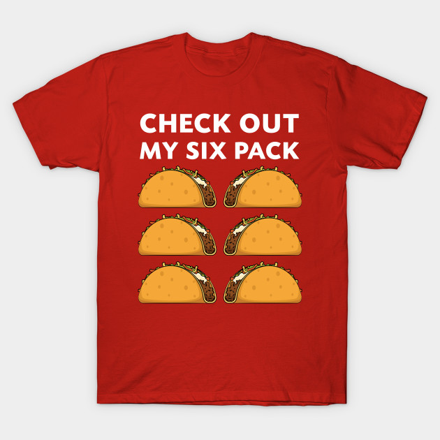 c85353c416 Check Out My Six Pack Tacos Funny Women Men - Cinco De Mayo - T ...
