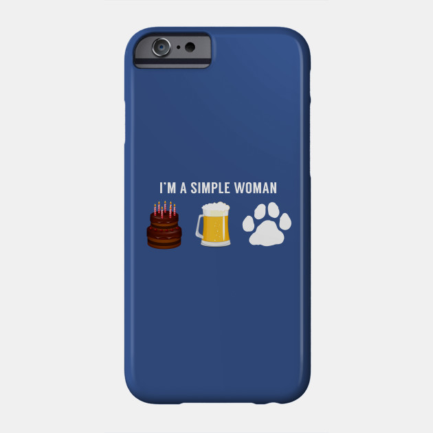 I Am A Simple Women Cake Beer Dog Lover Phone Case