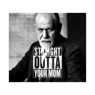 Straight Outta Your Mom t-shirts