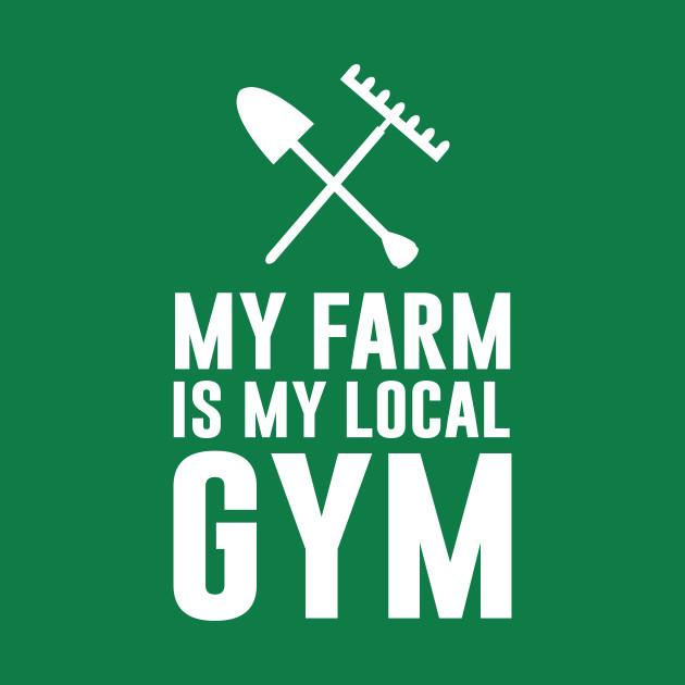 My farm is my local gym