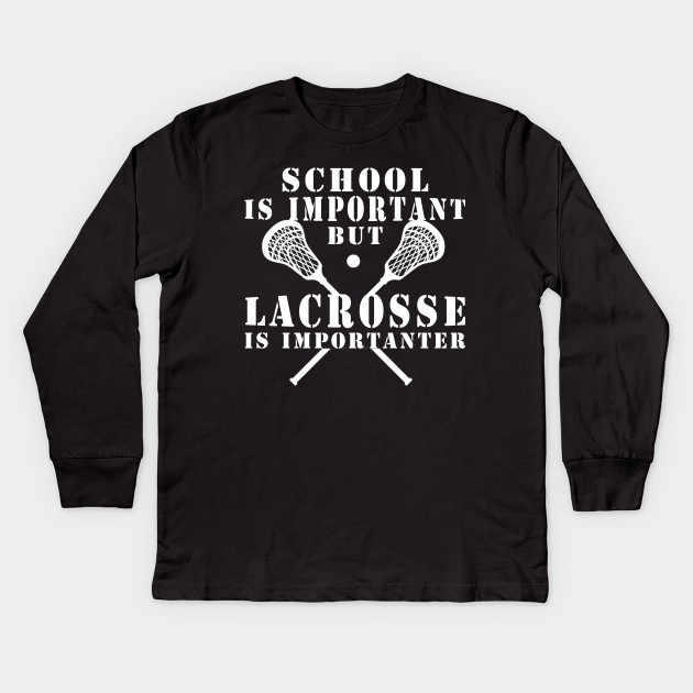 Mens School Is Important But Lacrosse Is Importanter Tshirt Funny Sports Tee