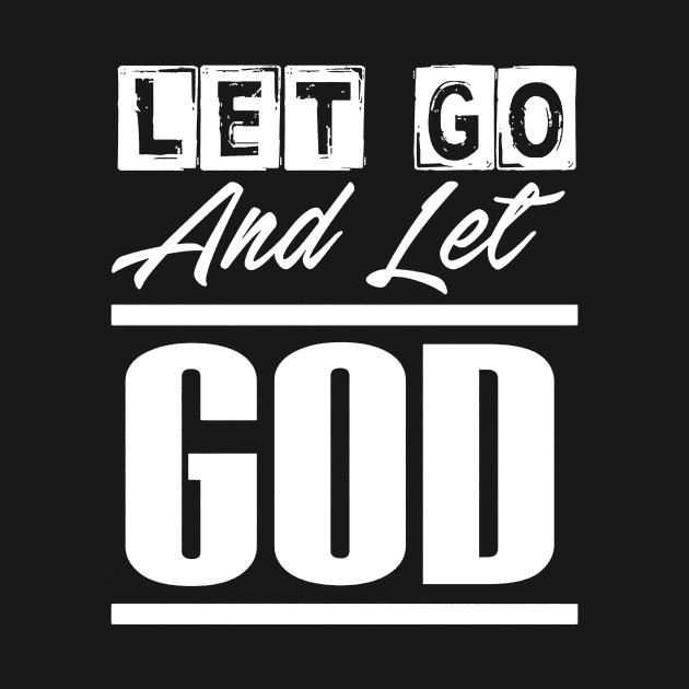 Mens Let Go And Let God Mens Let Go And Let God T Shirt Teepublic