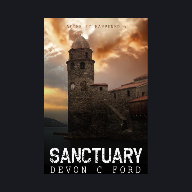 Devon C Ford - After It Happened - Book 5 - Sanctuary