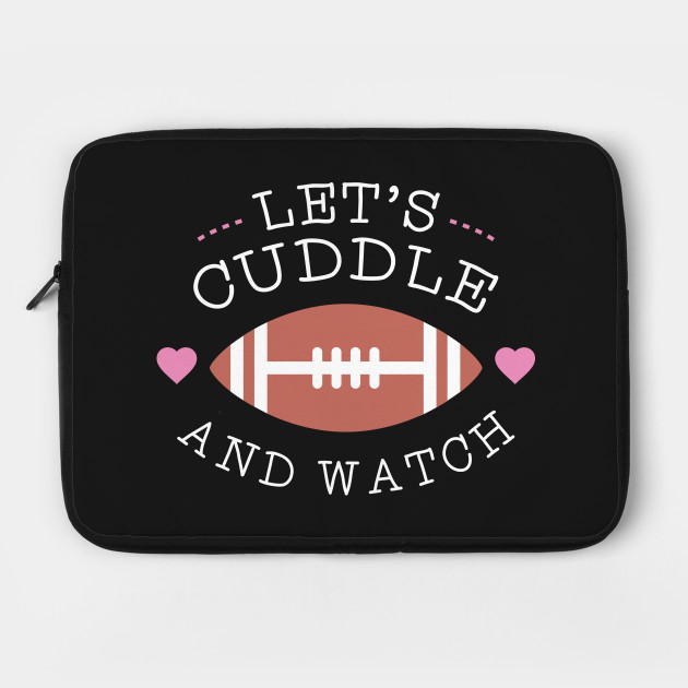 Cuddle And Football