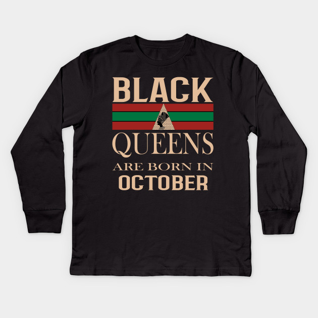 20de73b44 African American Black Queen Born In October Kids Long Sleeve T-Shirt