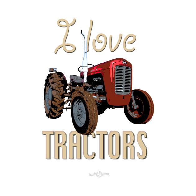 I Love Tractors Massey Ferguson