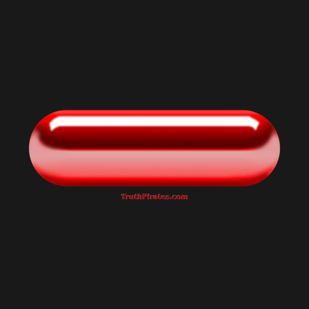 The Matrix Red Pill by TruthPirates.com