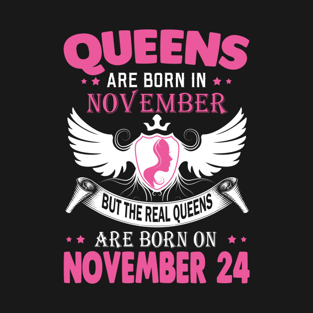 0a79a8ff real queens are born on NOVEMBER 24 - Real Queens Are Born On ...