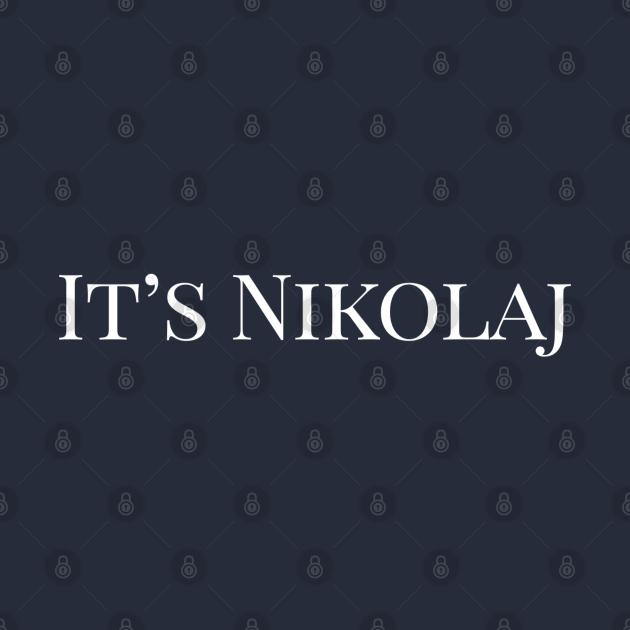 It's Nikolaj