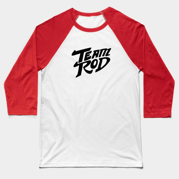 7cd22e7c8 Team Rod - Hot Rod - Baseball T-Shirt | TeePublic