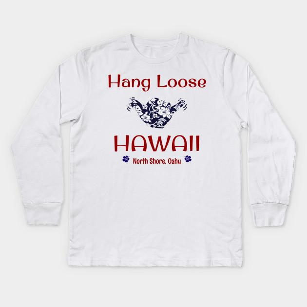 9f2f7080 Hang Loose North Shore, Oahu, Hawaii - Aloha - Kids Long Sleeve T ...