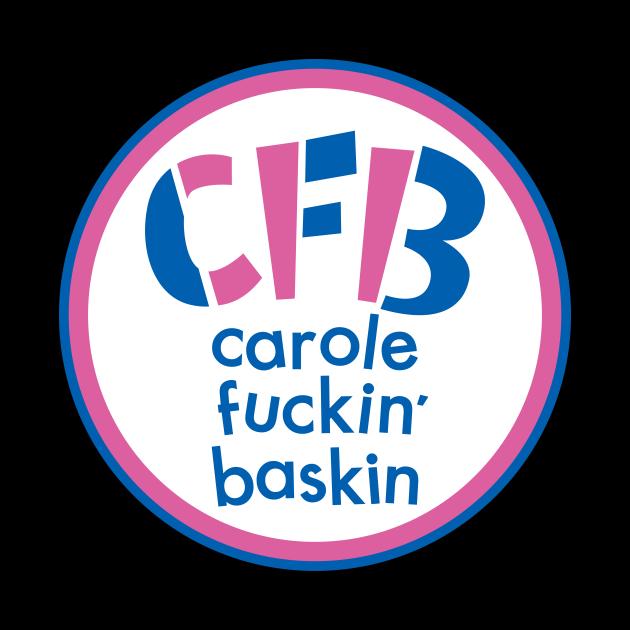 Carole Fuckin' Baskin