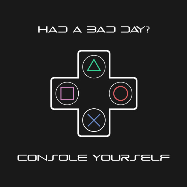 Console Yourself