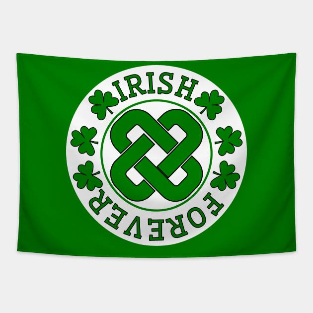 Irish Forever _ St. Patricks Day