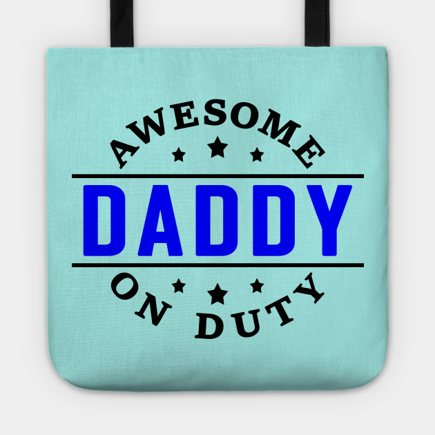 Dad Quotes Fathers Day Gifts Awesome Daddy On Duty Father Daughter Best For V2 Tote