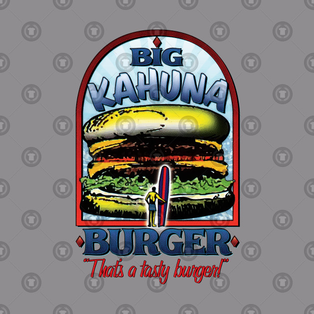 Big Kahuna Burger
