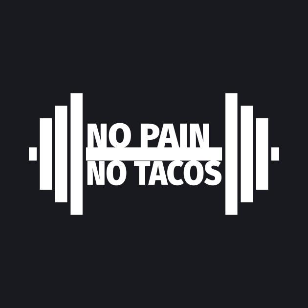 No Pain No Tacos
