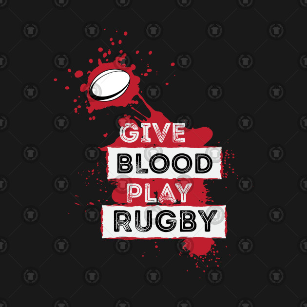 c1a2ad84 Give Blood Play Rugby - Rugby - T-Shirt | TeePublic